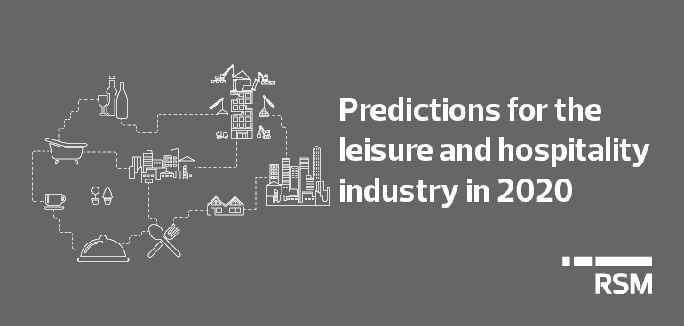 Predictions for the leisure and hospitality industry in 2020