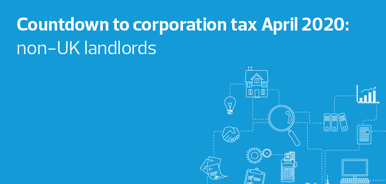 Countdown to corporation tax April 2020: non-UK landlords