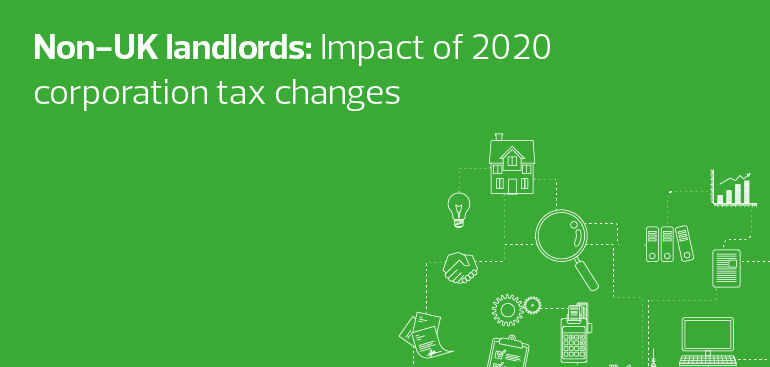 Non-UK landlords: Impact of 2020 corporation tax changes