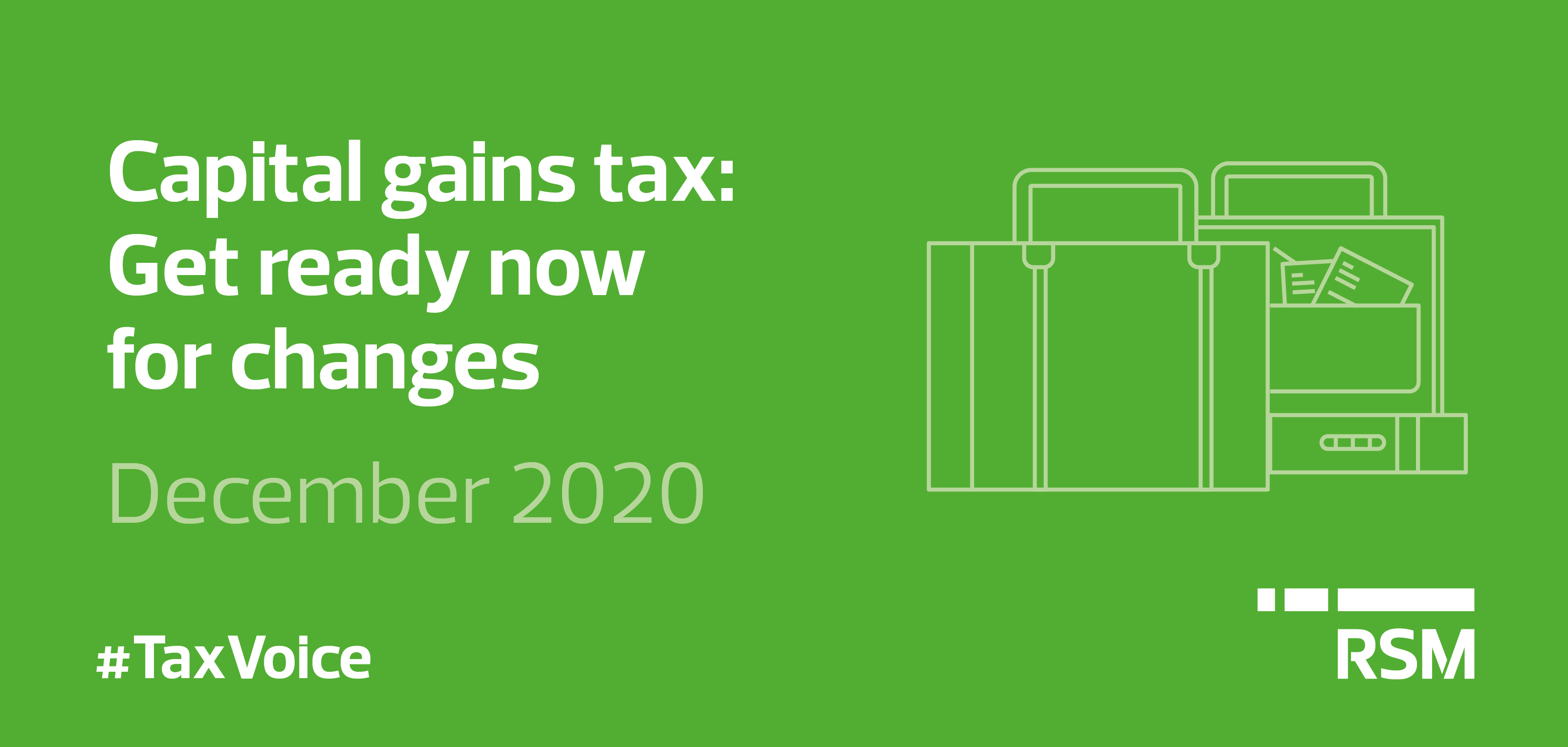 Capital gains tax: get ready now for changes