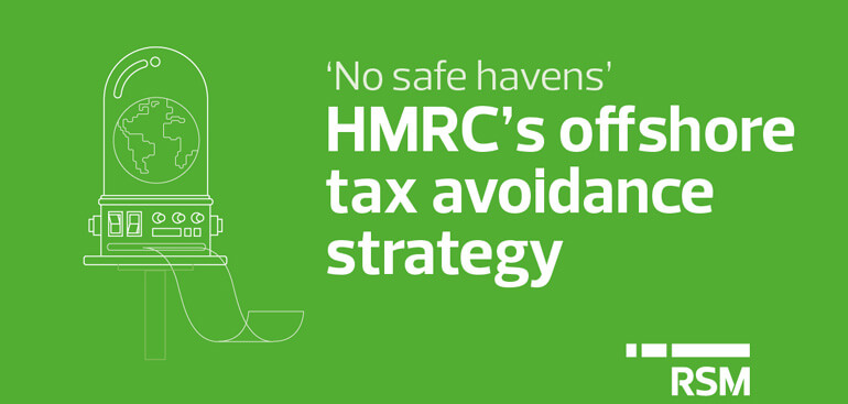No safe havens - HMRC's offshore tax avoidance strategy