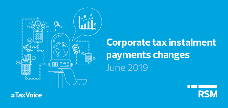Corporate tax instalment payments changes